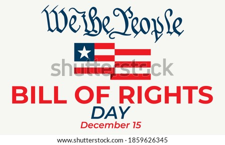 Bill of Rights Day in the United States, a commemoration of the ratification of the first 10 amendments to the US Constitution. December 15. Background, banner, card, poster design. Vector EPS10. Foto stock ©