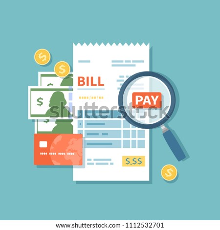 Bill paying. Paper check, reciept, invoice, order icon. Bill with magnifying glass, cash money banknotes, gold coins, credit card. Payment of goods,service, utility, restaurant. Flat vector icon