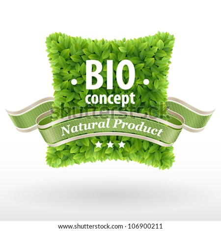 Bio concept label. Green leaves. Vector illustration.
