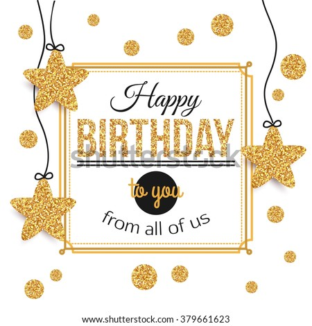 Birthday background with gold stars, polka dots. Birthday - gold text.Happy Birthday template for banner, flyer, brochure, gift certificate, party invitation. Birthday card. Vector illustration.