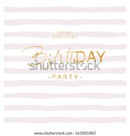 Birthday party invitation on hand drawn stripped background. Trendy simple design. Pastel pink and gold colors.