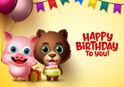 Birthday party kids animal vector characters. Happy birthday text with pig and bear animal characters holding cake, balloons and gifts with colorful party pennants in yellow background.