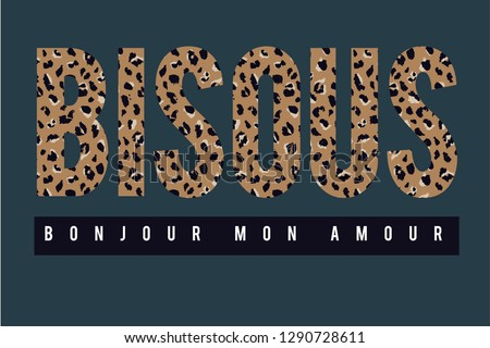 Bisous placement animal print slogan tee graphic (Bisous means' kiss' in French and Bonjour mon amour means 'hello my love' in French)