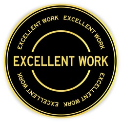 Black and gold color round sticker with word excellent work on white background