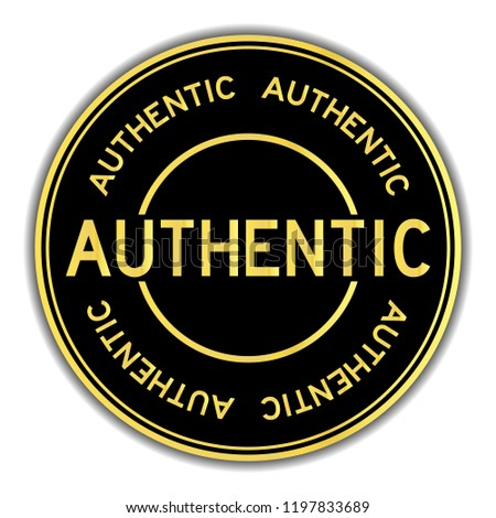 Black and gold color sticker in word authentic on white background