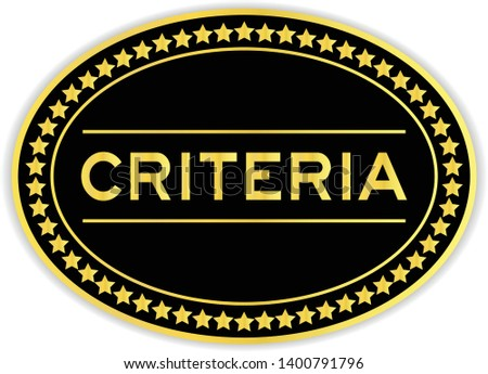 Black and gold color sticker in word criteria on white background