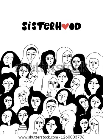 Black and white illustration with women faces. International Women's Day. Sisterhood. Feminism. Vector templates for card, poster and flyer.