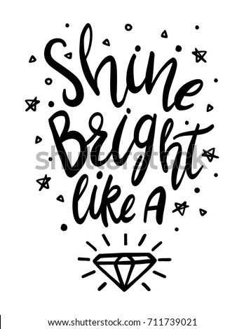 Black and White Shine Bright Like a Diamond Illustration. Shine Bright Motivational Quote