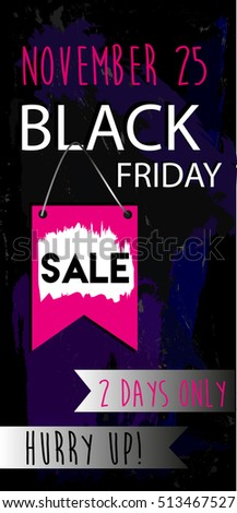 Black Friday flyer SALE. Colourful grunge background. Hand drawn vector design template. #513467527