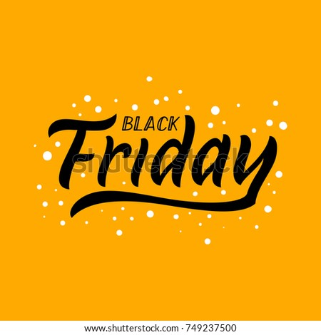 Black Friday funny illustration. Discount / sale / clearance season. Hand drawn calligraphic type sign. Black Friday shopping advertisement vector image. Decorative yellow and black event flyer.