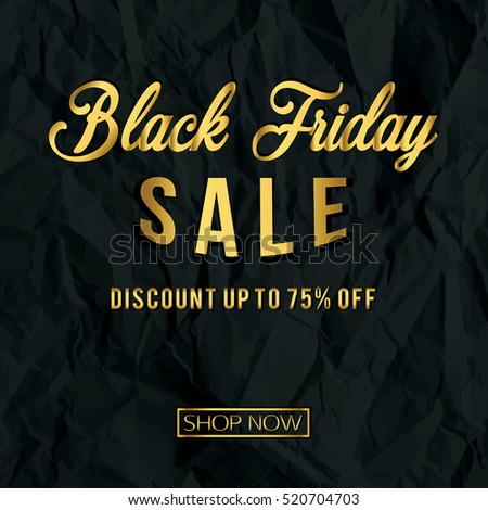 Black Friday Gold Design with Texture of Crumpled Black Paper. Friday Event on November Sale. Template for Advertising, Banner, Flyer  or Poster. Sale and Discount. Vector Illustration.