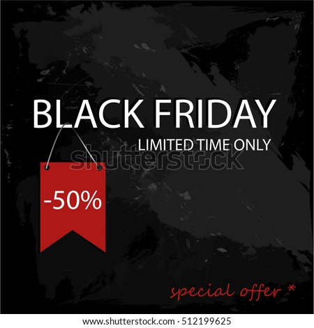Black Friday 50 percent sale on grunge background design template. Black Friday banner. Vector illustration - Shutterstock ID 512199625