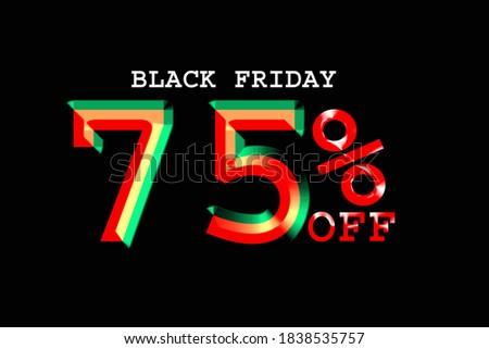 Black Friday promotion banner with 75% off with 3D graphics in black background , unusual colour effected 75 % off discount banner label poster tag for black friday sales deals for every product