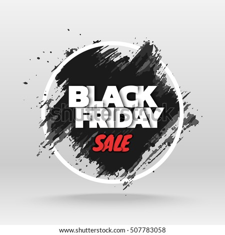 Black friday sale. Abstract grunge black brush stroke and round frame. Vector illustration