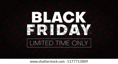 Black friday sale promo poster. Limited time only. Vector background.