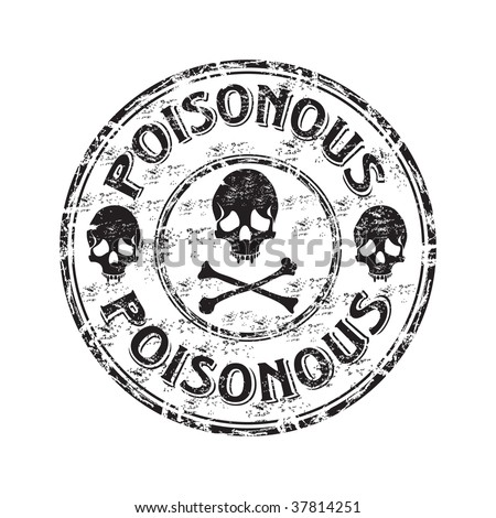 Black grunge rubber stamp with skulls, crossbones and the word poisonous written inside the stamp