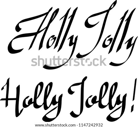 Black Holly Jolly lettering or print on white paper background. Vector illustration. Handwritten template for greeting card.