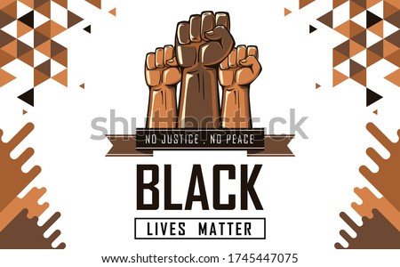 Black lives matter banner for protest, rally or awareness campaign against racial discrimination of dark skin color. Support for equal rights of black people. Raised fists against Police Brutality