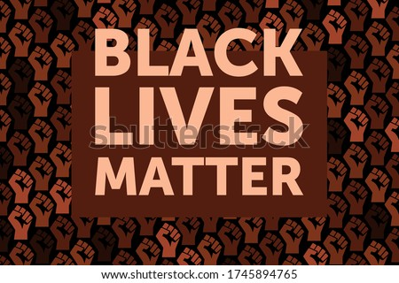 Black Lives Matter. Black citizens are fighting for equality. The social problems of racism.
