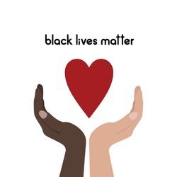 Black lives matter. Hands holding heart. Vector art. Flat style