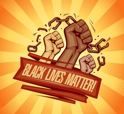 Black lives matter vector poster with fists tearing chains on a rays background and red lettering ribbon