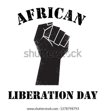 Black raised fist with text African liberation day, Vector