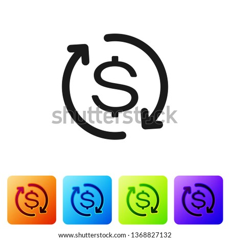 Black Return of investment icon isolated on white background. Money convert icon. Refund sign. Dollar converter concept. Set icon in color square buttons. Vector Illustration