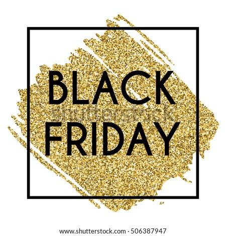 Black square vector frame with golden glitter brushstroke and Black Friday sign inside