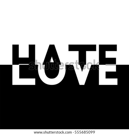 black white half love hate text