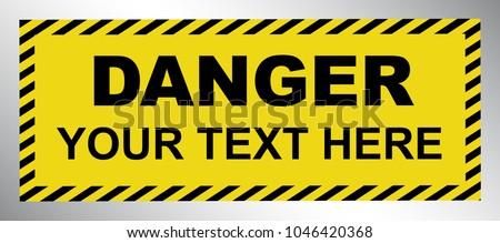 Black & Yellow Danger Warning Sign