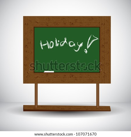 blackboard with chalk and text holiday !