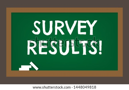 Blackboard with text survey results!. business concept.