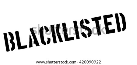 blacklisted black rubber stamp