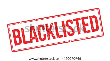 blacklisted red rubber stamp on