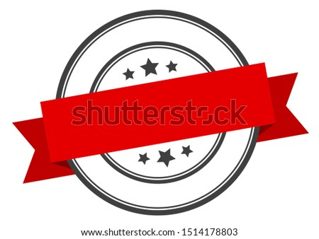 blank label. blank red band sign. blank. blank circular stamp