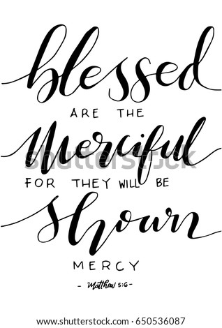 Blessed Are The Merciful For They Will Be Shown Mercy. Bible Verse. Hand Lettered Quote. Modern Calligraphy. Christian Poster