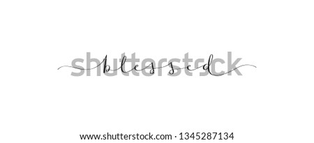 BLESSED brush calligraphy banner
