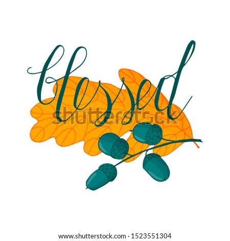 Blessed lettering on oak leaf. Poster, doodle vector illustration.