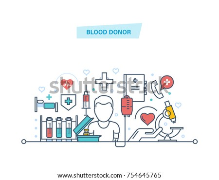 Blood donor. Volunteer, medical research, medicine and healthcare. Blood transfusion equipment, help, medical support, medical assistance for people in need of donation. Illustration thin line design #754645765