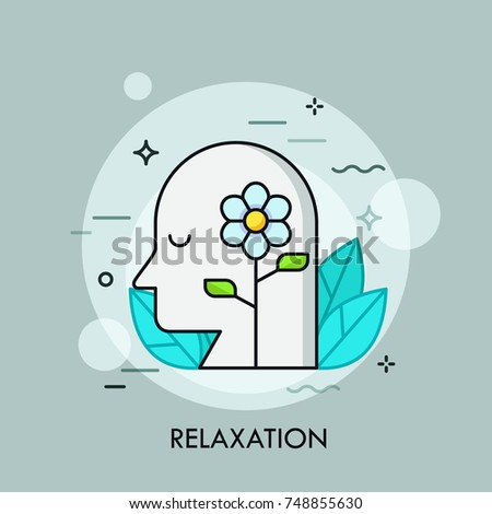 Blooming flower and human head with closed eyes surrounded by green leaves. Concept of relaxation, repose, recreation, tranquility, meditation. Vector illustration for banner, poster, advertisement.