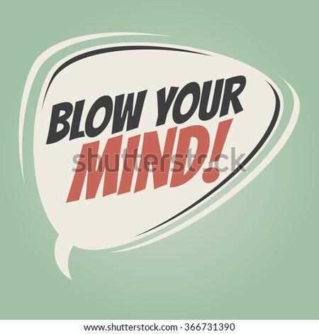 blow your mind retro speech