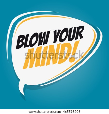 blow your mind retro speech