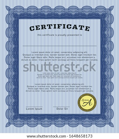 Blue Certificate diploma or award template. Excellent design. Customizable, Easy to edit and change colors. With great quality guilloche pattern.