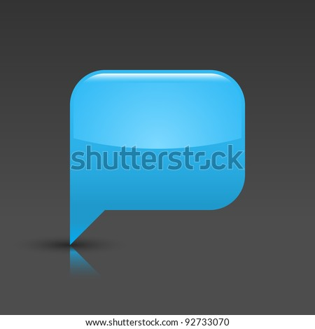Blue glossy blank speech bubble icon web button. Rounded rectangle shape with gray shadow and reflection on white background. This vector illustration saved in 8 eps