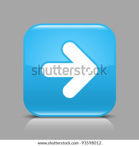 Blue glossy web button with arrow right sign. Rounded square shape icon with black shadow and light reflection on gray background. This vector saved in 8 eps. See more buttons in my gallery