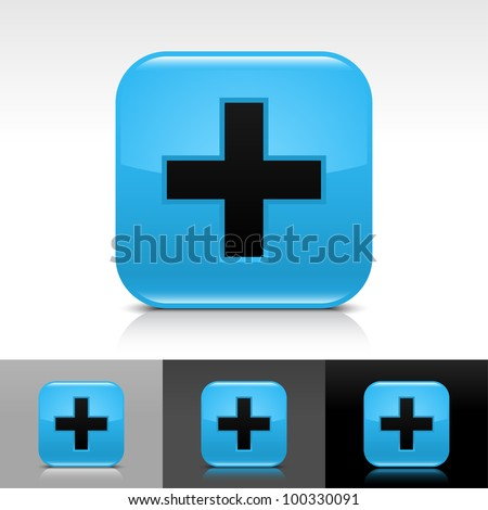 Blue glossy web button with black add sign. Rounded square shape icon with shadow and reflection on white, gray, and black background. Vector 8 eps.