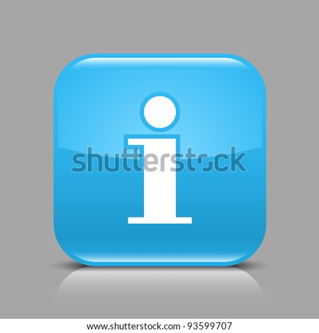 Blue glossy web button with information sign. Rounded square shape icon with black shadow and light reflection on gray background. This vector saved in 8 eps. See more buttons in my gallery