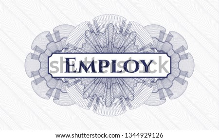 Blue passport money rosette with text Employ inside