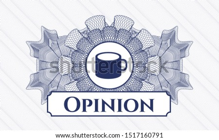Blue rosette. Linear Illustration. with coffee cup icon and Opinion text inside
