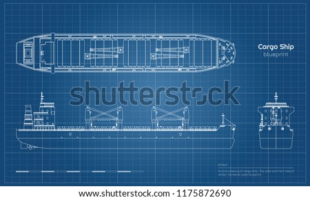 Blueprint of cargo ship on white background. Top, side and front view of tanker. Container boat industrial drawing. Vector illustration